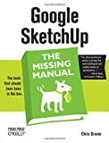 Chris Grover Google SketchUp: The Missing Manual (Missing Manuals)