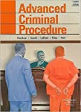 img - for Advanced Criminal Procedure (text only) 12th(twelfth) edition by Y. Kamisar,W. R. LaFave,J. H. Israel,N. J. King,O. S. Kerr book / textbook / text book