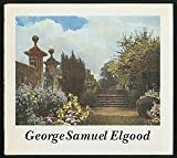 img - for George Samuel Elgood: His Life and Work, 1851-1943 book / textbook / text book