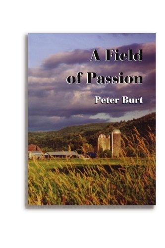 A Field of Passion, Peter Burt