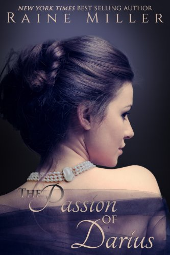 Raine Miller - The Passion of Darius (Blackstone Affair Book 1) (English Edition)