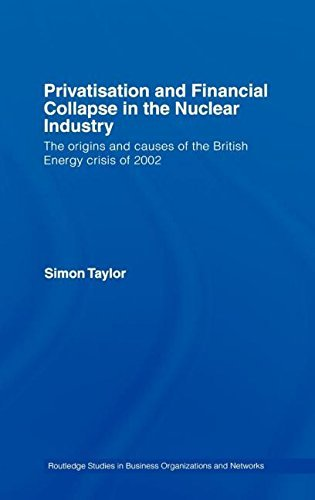 privatisation-and-financial-collapse-in-the-nuclear-industry-the-origins-and-causes-of-the-british-e