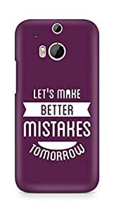 Amez Lets make better Mistakes Tomorrow Back Cover For HTC One M8