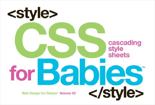CSS for Babies: Volume 2 of Web Design for Babies - John C Vanden-Heuvel Sr