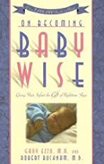On Becoming Baby Wise: Giving Your Infant the Gift of Nighttime Sleep (On Becoming...)