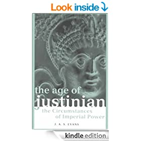 The Age of Justinian: The Circumstances of Imperial Power (Roman Imperial Biographies)