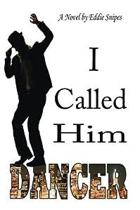 I Called Him Dancer by Eddie Snipes ebook deal