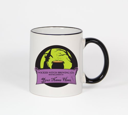 Wicked Witch Brewing - Your Name Here! - 11Oz Black Handle Coffee Mug Cup #113Bhm
