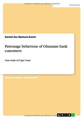 Patronage behaviour of Ghanaian bank customers
