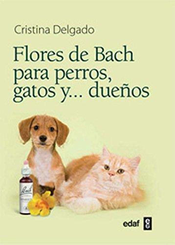 Flores De Bach Para Perros, Gatos Y ...Dueños (Plus Vitae)