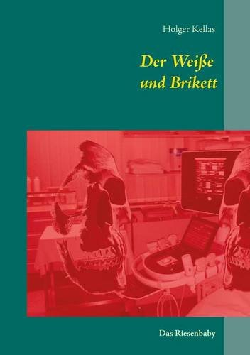 Der Weisse Und Brikett (German Edition)
