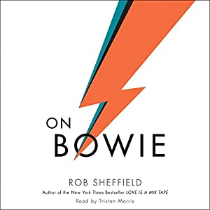 On Bowie Audiobook by Rob Sheffield Narrated by Tristan Morris