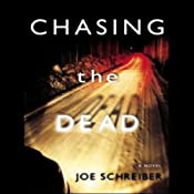 Chasing the Dead | [Joe Schreiber]