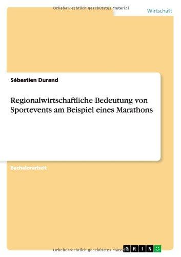 Regionalwirtschaftliche Bedeutung von Sportevents am Beispiel eines Marathons  [Durand, Sébastien] (Tapa Blanda)