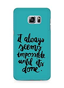 AMEZ it always seems impossible untill its done Back Cover For Samsung Galaxy S6 Edge Plus