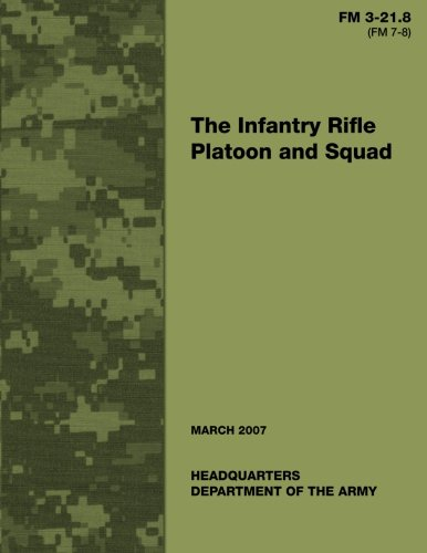 The Infantry Rifle Platoon and Squad (FM 3-21.8 / 7-8)