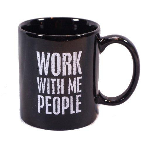 """Work With Me People"" Black Coffee / Team Mug"