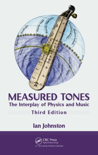 Measured Tones: The Interplay of Physics and Music, Third...