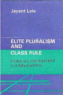 Image for Elite Pluralism and Class Rule: Political Development in Maharashtra, India