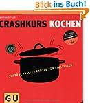 Crashkurs Kochen (Die GU Grundkochb�c...