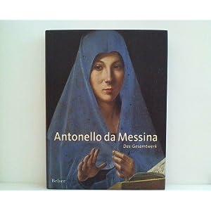 Antonello da Messina: Das Gesamtwerk. Der offizielle Katalog zur Ausstellung: Antonello da Messina. Scuderia del Quirinale, Rom