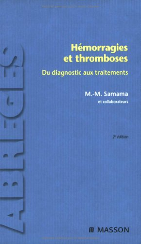 hémorragies et thromboses , du diagnostic aux traitements (2e édition)