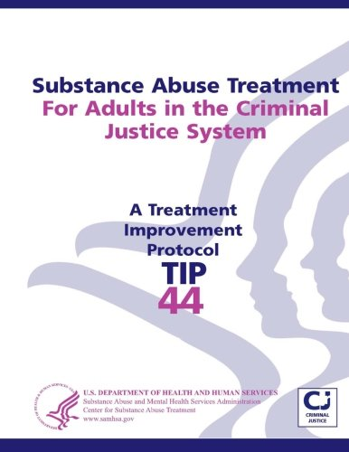 Substance Abuse Treatment For Adults in the Criminal Justice System: Treatment Improvement Protocol Series - Tip 44 by lulu.com