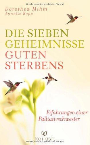 Buchseite und Rezensionen zu 'Die sieben Geheimnisse guten Sterbens: Erfahrungen einer Palliativschwester' von Dorothea Mihm
