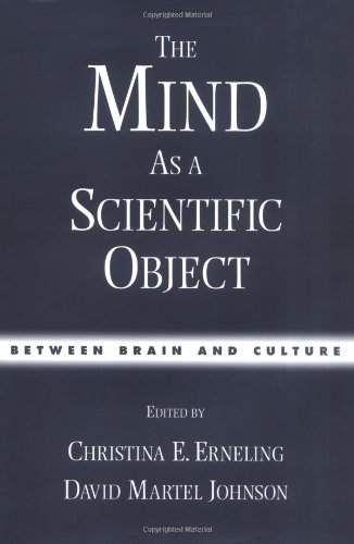 The Mind As a Scientific Object: Between Brain and Culture