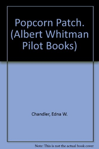 Popcorn Patch. (Albert Whitman Pilot Books) (Popcorn 1969 compare prices)