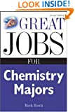Great Jobs for Chemistry Majors, Second ed. (Great Jobs For... Series)