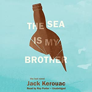 The Sea Is My Brother - The Lost Novel - Jack Kerouac