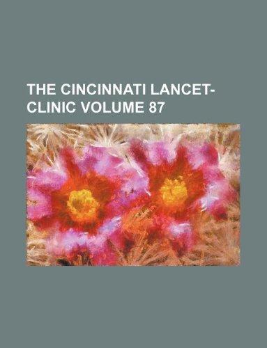 The Cincinnati lancet-clinic Volume 87