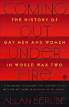 Coming Out under Fire: The History of Gay Men and Women in World War Two (Plume) by Allan Berube (1991-04-30)