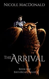 The Arrival: An Epic Fantasy Romance by Nicole MacDonald ebook deal