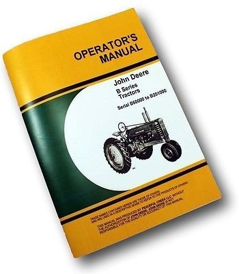 John Deere Model B Tractor Owners Operators Manual Styled Operating Maintenance and Adjustments Covers Serial Numbers B60000 to B201000 (John Deere Model B compare prices)