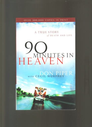 90 Minutes in Heaven a True Story of Dea, Don Piper