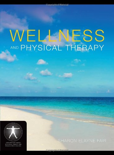Wellness And Physical Therapy (Jones and Barlett's...