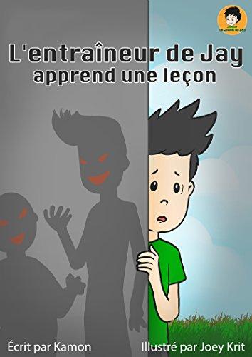 Kamon - L'entraîneur de Jay append une leçon (Le monde de Jay t. 3) (French Edition)
