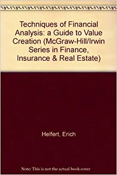 Techniques of Financial Analysis: a Guide to Value Creation (McGraw-Hill/Irwin Series in Finance, Insurance & Real Estate)