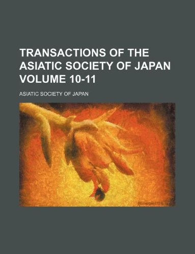 Transactions of the Asiatic Society of Japan Volume 10-11