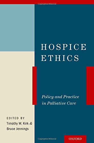 Hospice Ethics: Policy And Practice In Palliative Care