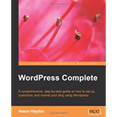 Wordpress Complete: Set Up, Customize, and Market Your Blog (From Technologies to Solutions)
