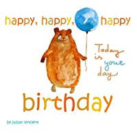 Happy, Happy, Happy Birthday: This Is Your Day: With Dedication and Celebration Page download ebook