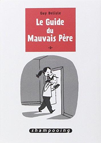 Le Guide du Mauvais Père (3) : Le Guide du Mauvais Père T.3