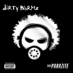 DIRTY WORMZ - THE PARAZITE (2009)