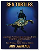 Sea Turtles: Amazing Pictures and Animal Facts Everyone Should Know (The Animal Kids' Books Series) (Volume 1)