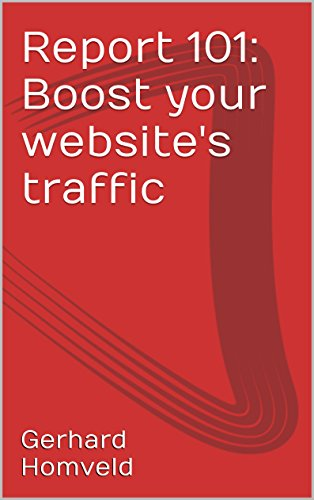Report 101: Boost your website's traffic