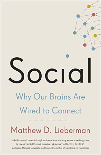 Social: Why Our Brains Are Wired to Connect by Matthew D. Lieberman cover