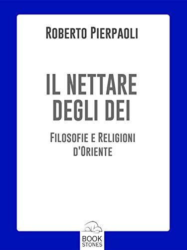 il-nettare-degli-dei-filosofie-e-religioni-doriente